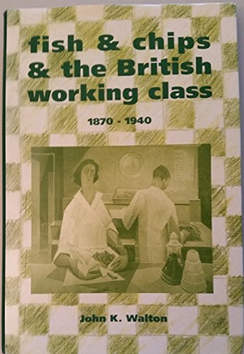 9780718513276: Fish and Chips and the British Working Class, 1870-1940