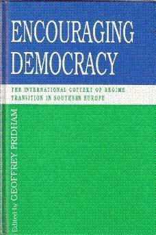 9780718513337: Encouraging Democracy: The Internal Context of Regime Transition in Southern Europe