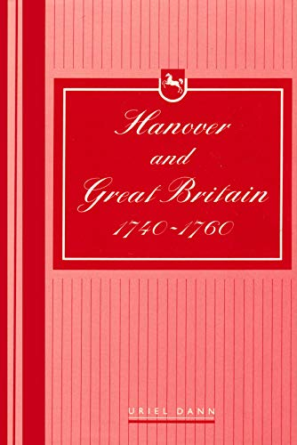 9780718513528: Hanover and Great Britain, 1740-1760: Diplomacy and Survival
