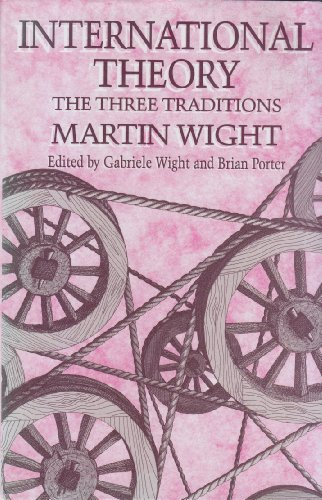 9780718514129: International Theory: The Three Traditions