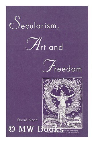 Secularism, Art and Freedom.: Nash, David