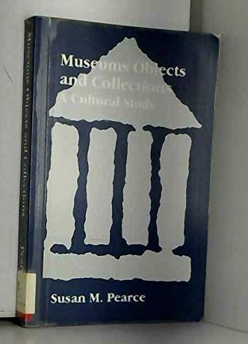9780718514426: Museums, Objects and Collections: A Cultural Study (Leicester museum studies)