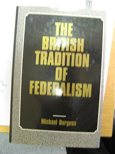 9780718514952: British Tradition of Federalism, The