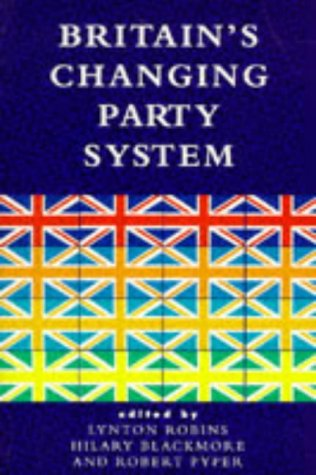 Britain's Changing Party System: Robins, Lynton, Blackmore,