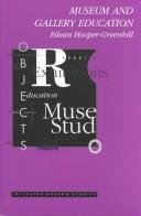 9780718517618: Museum and Gallery Education (Leicester Museum Studies Series)