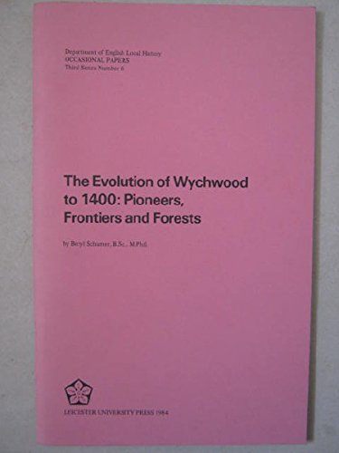 The Evolution of Wychwood to 1400: Pioneers,: Beryl Schumer