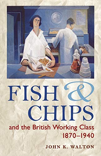 9780718521202: Fish and Chips, and the British Working Class, 1870-1940