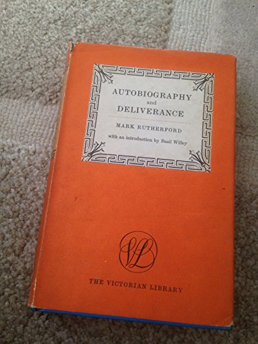 Autobiography and Deliverance (Victorian Library): Rutherford, Mark