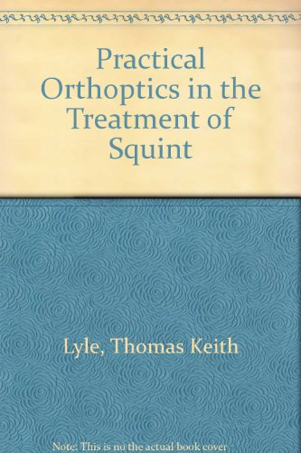 9780718601102: Practical Orthoptics in the Treatment of Squint