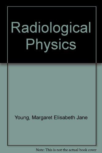 Radiological physics: M. E. J Young