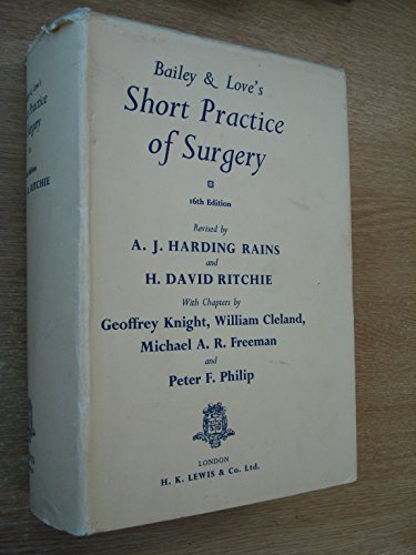 Bailey and Love's Short Practice of Surgery: Bailey, Hamilton; Love,