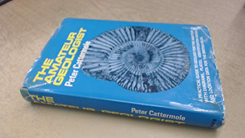 The Amateur Geologist: Cattermole, Peter