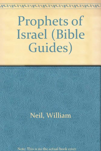Prophets of Israel: v. 3 (Bible Guides) (0718800648) by John Mauchline