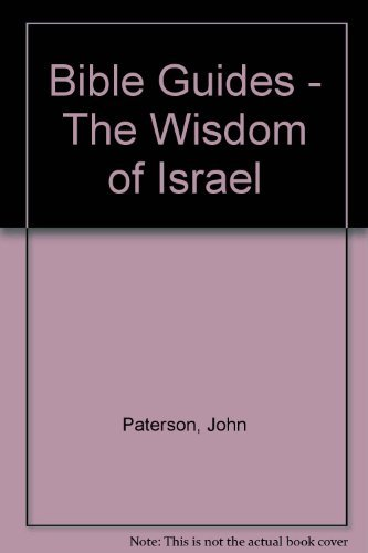 9780718800666: Wisdom of Israel (Bible Guides)