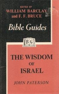 Wisdom of Israel (Bible Guides) (0718800664) by John Paterson