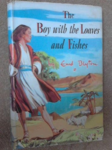 The Boy with the Loaves and Fishes.: Blyton, Enid