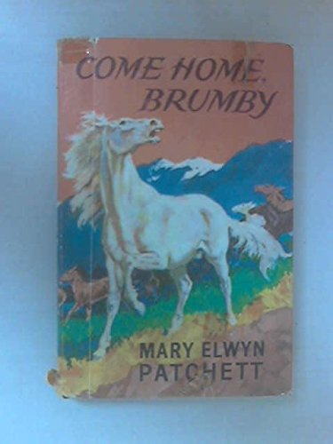 9780718801632: Come Home, Brumby