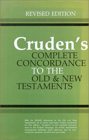 9780718802028: Cruden's Complete Concordance to the Old and New Testaments: With Notes and Biblical Proper Names Under One Alphabetical Arrangement (Concordances)