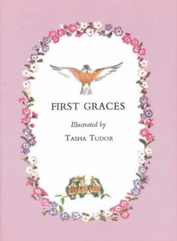 First Graces (First Books) (9780718803070) by Tasha Tudor