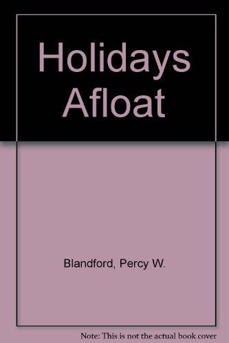 Holidays Afloat: Blandford, Percy W.