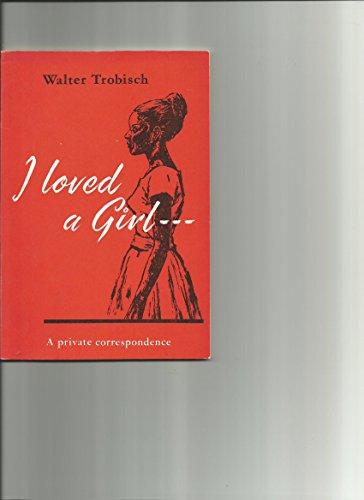 9780718804565: I Loved a Girl