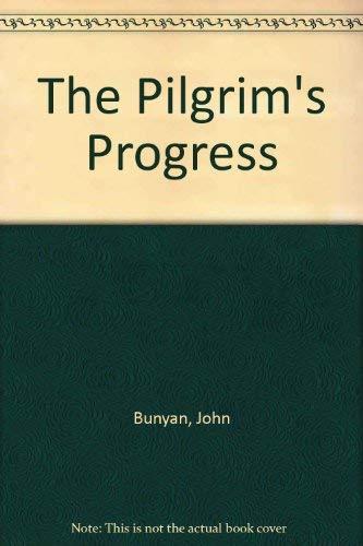 The Pilgrim's Progress: Bunyan, John