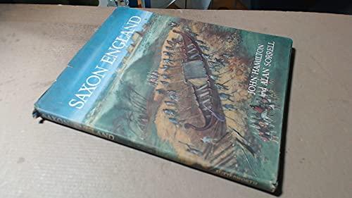 Saxon England.: Hamilton, John ; Sorrell, Alan [Illustr]