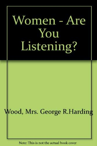 Women - Are You Listening? (0718809858) by Mrs. George R.Harding Wood