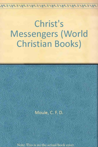 Christ's Messengers (World Christian Books) (0718810066) by C. F. D. Moule