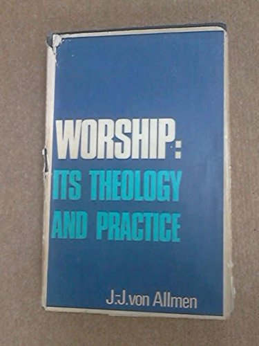 9780718810443: Worship: Its Theology and Practice
