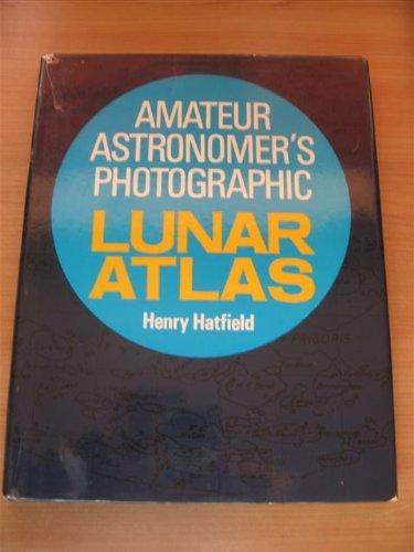 9780718813536: Amateur astronomer's photographic lunar atlas (The Amateur astronomer's library, v. 6)
