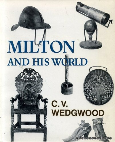 Milton and His World (0718813634) by Wedgwood, C. V.