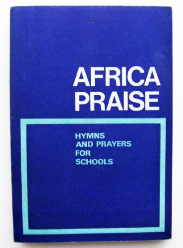 Africa Praise: Hymns and Prayers for Schools.: Temple, David