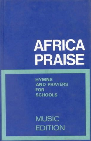 Africa Praise: Hymns and Prayers for Schools. Music Edition.: Temple, David