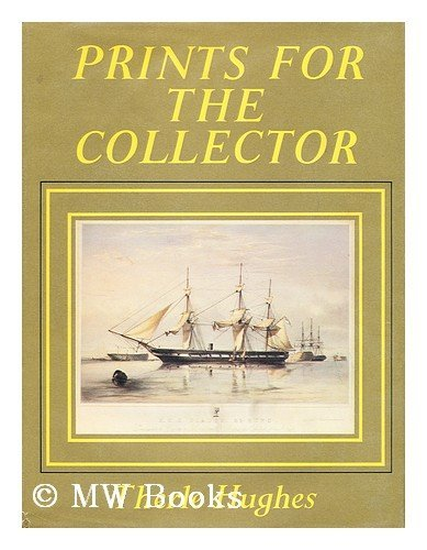 Prints for the Collector: British Prints from 1500 to 1900: Hughes, Therle
