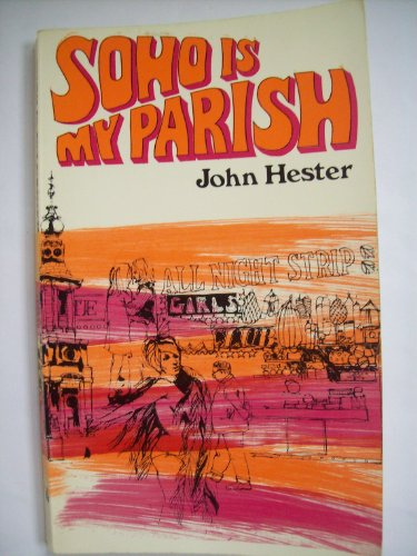 Soho is My Parish (Christ Alive S.): Hester, John