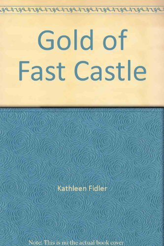 The gold of Fast Castle (0718817281) by FIDLER, Kathleen