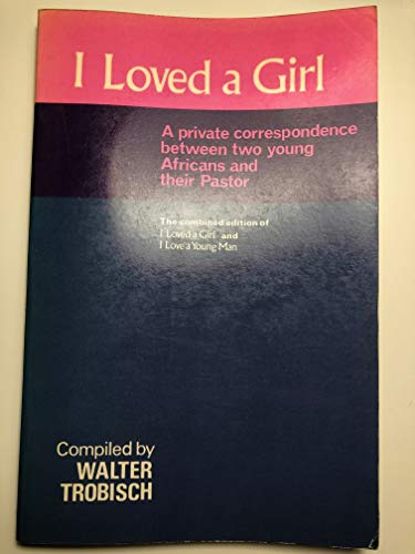 I Loved a Girl: Trobisch, Walter