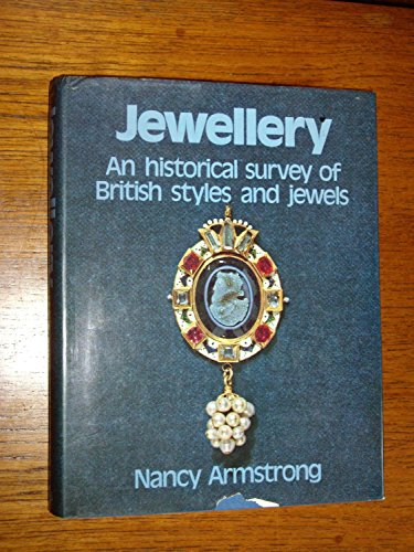 Jewellery: An Historical Survey of British Styles: Armstrong, Nancy