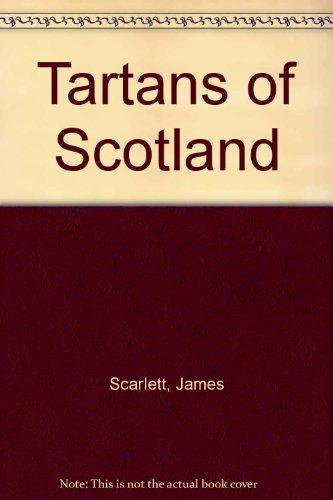 Tartans of Scotland: Scarlett, James D.