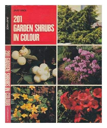 201 Garden Shrubs in Colour: Jaap Hage, Translated