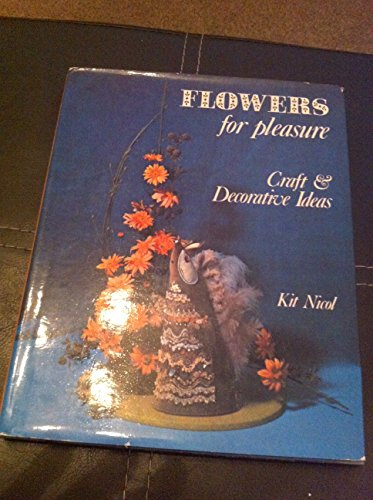 9780718821197: Flowers for Pleasure: Craft and Decorative Ideas