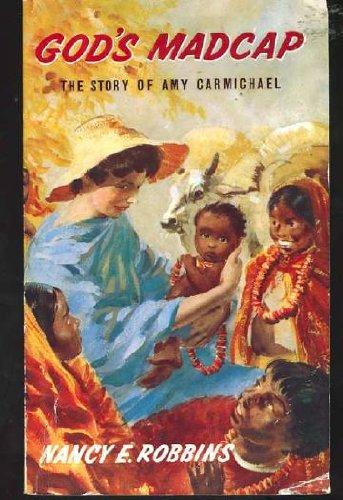 9780718821845: God's Madcap: Amy Carmichael (Stories of Faith & Fame)