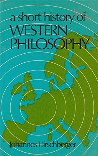 A Short History of Western Philosophy: Hirschberger, Johannes