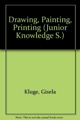 Drawing, Painting, Printing (Junior Knowledge S): Kluge, Gisela