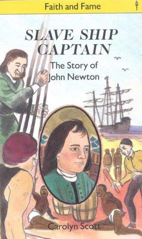 9780718822453: Slave Ship Captain: The Story of John Newton (Faith & Fame)