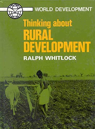 Thinking About Rural Development.: Whitlock, Ralph