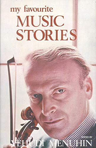 My Favourite Music Stories: Menuhin, Yehudi