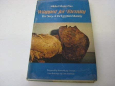 Wrapped for Eternity : The Story of the Egyptian Mummy: Pace, Mildred Mastin