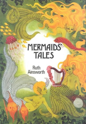 Mermaids' Tales (0718824601) by Ruth Ainsworth